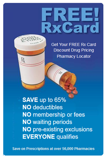 Free Rx Saver Card for up to 65% Savings on Prescriptions with No Deductibles No membership No fees No waiting periods No pre-existing condition exclusions